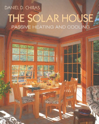The Solar House Book On Passive Solar Heating And Cooling