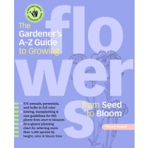 Gardener A–Z Guide to Growing Flowers from Seed to Bloom