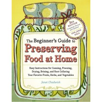 Beginners Guide to Preserving Food at Home, The