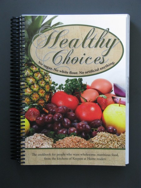 Healthy Choices Cookbook No Sugar No White Flour Recipes
