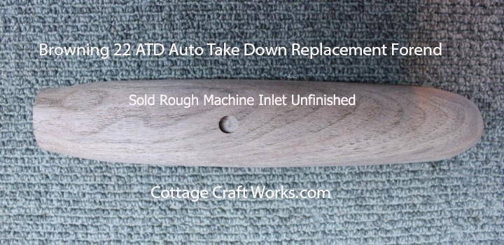 Browning 22 Cal Auto Take Down ATD Forend