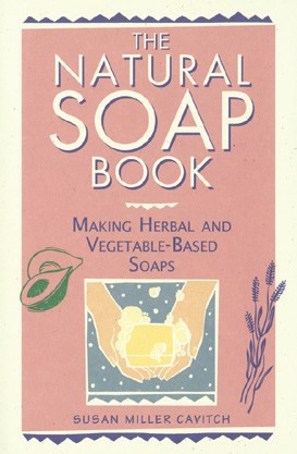Natural Soap Book, The