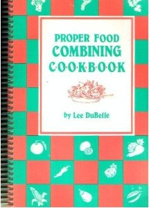 Proper food combining cookbook food processing books cooking proper food combining cookbook forumfinder Image collections