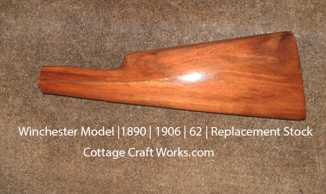 Winchester Model |1890 | 1906 | 62 | Replacement Stock