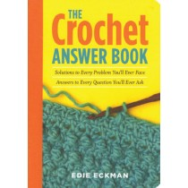 Crochet Answer Book, TheCrochet Answer Book, The