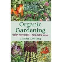 Organic Gardening, the Natural No-Dig Way