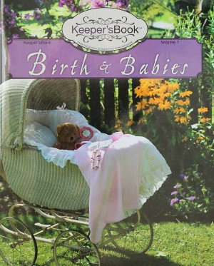 Birth & Babies | From Keeper at Home Magazine Editors