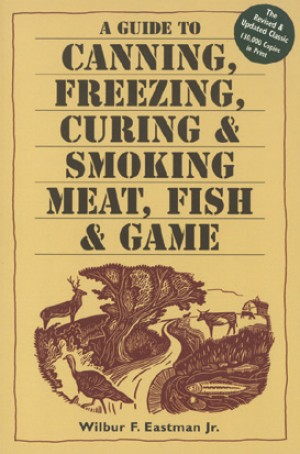 Canning, Freezing, Curing & Smoking Meat