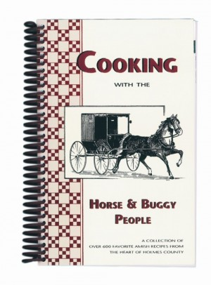 Cooking with the Horse and Buggy People I   Amish Cook Books